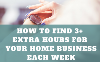 How To Find 3+ Extra Hours For Your Home Business Each Week