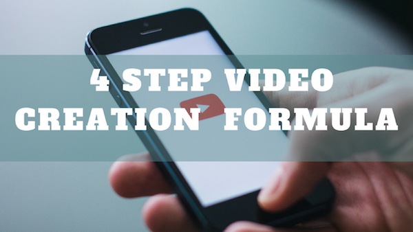 4 Step Video Creation Formula